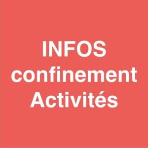 INFOS confinement activités